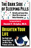 The Dark Side of Sleeping Pills: Mortality & Cancer Risks, Which Pills to Avoid & Better Alternatives, and Brighten Your Life: How Bright Light Therapy Helps with Low Mood, Sleep Problems & Jet Lag