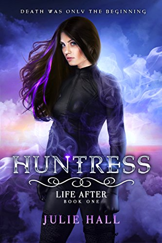 Huntress (Life After Book 1) by [Hall, Julie]
