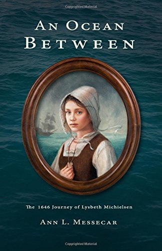 An Ocean Between: The 1646 Journey of Lysbeth Michielsen PDF