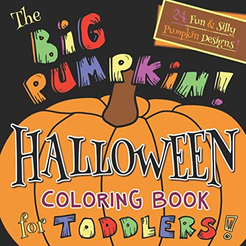 The Big Pumpkin Halloween Coloring Book for Toddlers: Silly & Simple Pumpkin Designs for Ages -