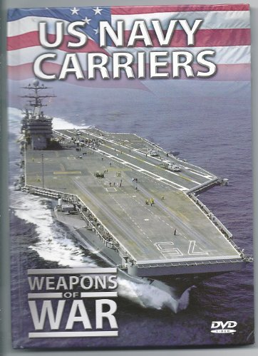 (US Navy Carriers: Weapons of War)