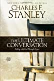 Ultimate Conversation, Charles F. Stanley, 1439190658