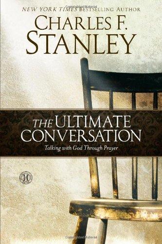 Read Online The Ultimate Conversation: Talking with God Through Prayer pdf epub