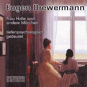 Märchen tiefenpsychologisch gedeutet Hörbuch