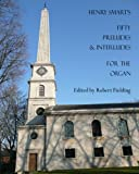 img - for Henry Smart's Fifty Preludes & Interludes for the Organ. book / textbook / text book
