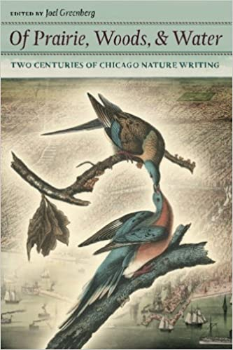 Book Of Prairie, Woods, and Water: Two Centuries of Chicago Nature Writing