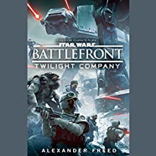 Battlefront: Twilight Company: Star Wars Audiobook by Alexander Freed Narrated by Jonathan Davis