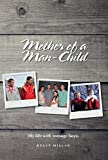 Mother of a Man-Child: My life with teenage boys