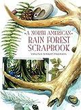 A North American Rain Forest Scrapbook, Virginia Wright-Frierson, 0802786790