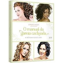 O manual da garota cacheada: O método Curly Girl: O método Curly Girl