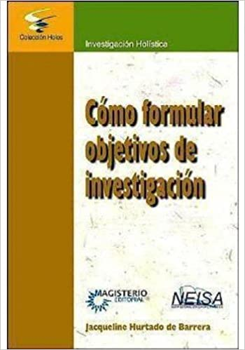 Como Formular Objetivos De Investigacion Hurtado De Barrera Jacqueline 9786078345182 Books