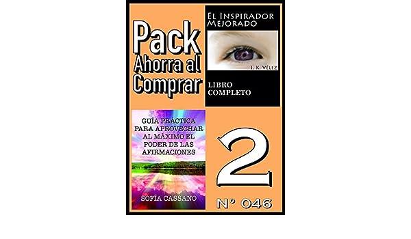 Amazon.com: Pack Ahorra al Comprar 2 (Nº 046): Guía práctica para aprovechar al máximo el poder de las afirmaciones & El Inspirador Mejorado (Spanish ...