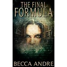 The Final Formula: An Urban Fantasy Novel (The Final Formula Series, Book 1)