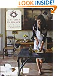 A Kitchen in France: A Year of Cookin...