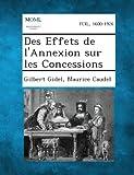 Des Effets de l'Annexion Sur les Concessions, Gilbert Gidel and Maurice Caudel, 1287352995