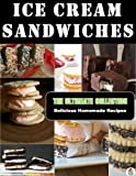 Ice Cream Sandwiches - The Ultimate Recipe Guide