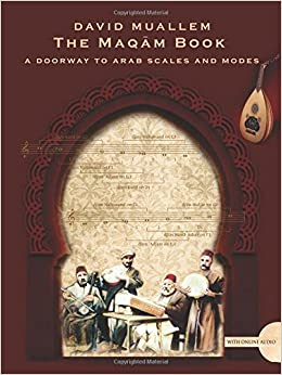 The Maqam Book - A Doorway to Arab Scales and Modes: David