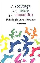 Una tortuga, una liebre y un mosquito: Psicología para ir