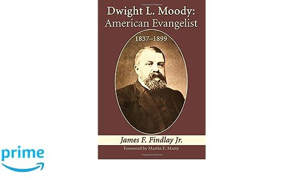 Dwight L  Moody: American Evangelist, 1837-1899: James F
