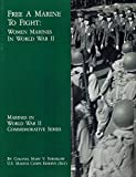 img - for Free A Marine To Fight: Women Marines in World War II (World War II Commemorative Series) book / textbook / text book
