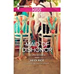 Maid of Dishonor: The Wedding Season, Book 3 | Heidi Rice