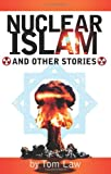 Nuclear Islam and Other Stories, Tom Law, 1921206284