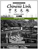 img - for Character Book for Chinese Link: Beginning Chinese, Traditional & Simplified Character Versions, Level 1/Part 1 book / textbook / text book