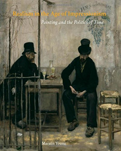 Download Realism in the Age of Impressionism: Painting and the Politics of Time PDF