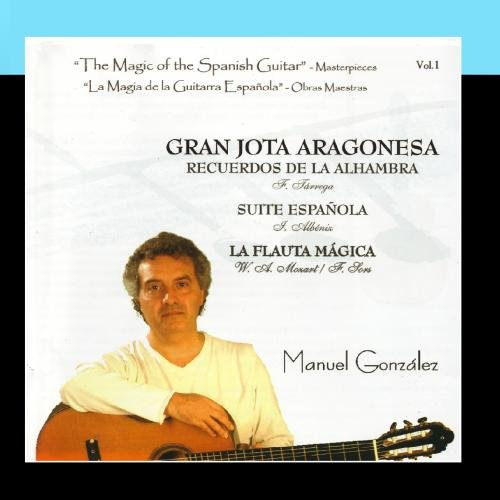 Spanish Guitar Magic (The Magic of the Spanish Guitar - Masterpieces Vol.1 (La Magia de la Guitarra Española - Obras Maestras))