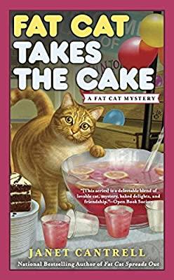 Fat Cat Takes the Cake: A Fat Cat Mystery