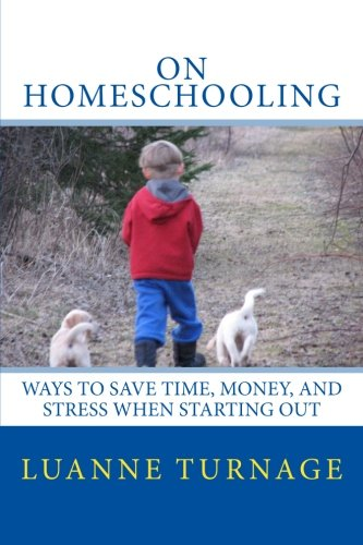 On Homeschooling: Ways To Save Time, Money, And Stress When Starting Out