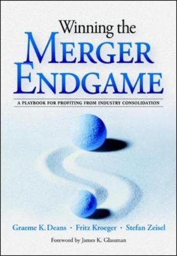 Winning the Merger Endgame: A Playbook for Profiting From...
