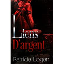 Liens D'argent (Silvers t. 3) (French Edition)