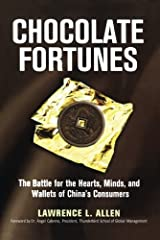 Chocolate Fortunes: The Battle for the Hearts, Minds, and Wallets of China's Consumers Paperback