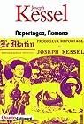 Reportages, Romans par Kessel