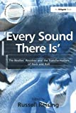 img - for 'Every Sound There Is': The Beatles' Revolver and the Transformation of Rock and Roll (Ashgate Popular and Folk Music Series) book / textbook / text book
