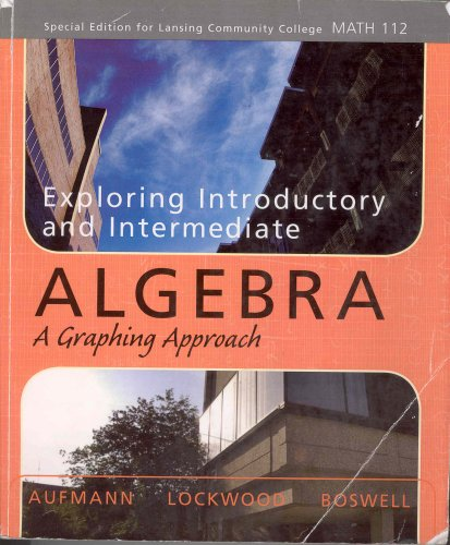Exploring Introductory and Intermediate Algebra: A Graphing Approach