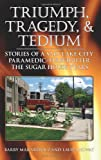 img - for Triumph, Tragedy and Tedium: Stories of a Salt Lake City Paramedic/Firefighter, the Sugar House Years book / textbook / text book
