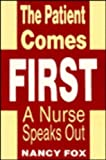 The Patient Comes First, Nancy Fox, 0879754796