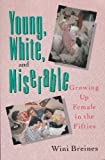img - for Young, White and Miserable book / textbook / text book
