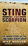 Sting of the Scorpion: The Inside Story Of The Long Range Desert Group by Morgan, Mike (2003) Paperback