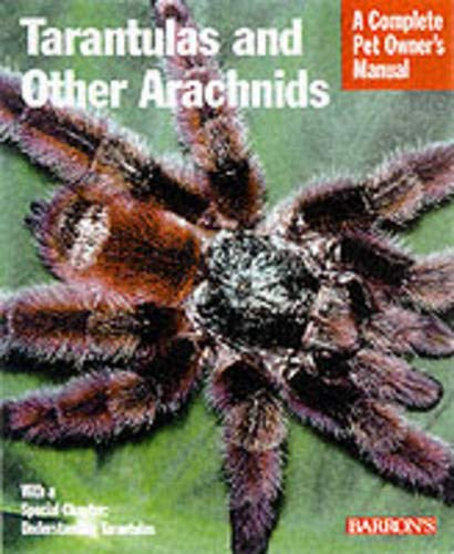 (Tarantulas and Other Arachnids (Complete Pet Owner's Manuals) )
