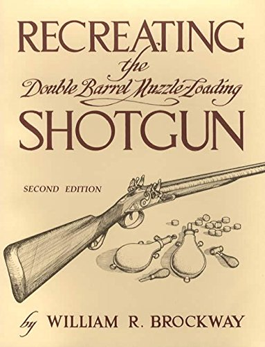 Recreating the Double Barrel Muzzle-Loading Shotgun (Loading Shotgun)