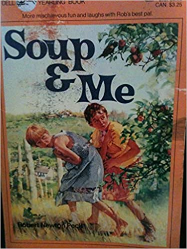 Soup and Me: Robert Newton Peck: 9780440481874: Amazon.com: Books