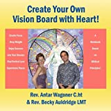 Create Your Own Vision Board with Heart!, Antar Wagoner and Becky Auldridge, 1432733885