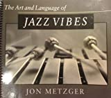 The Art and Language of Jazz Vibes, Metzger, Jon, 0939009943