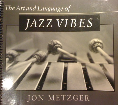 Art and Language of Jazz Vibes by Jon Metzger