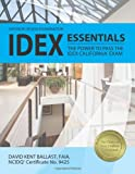 IDEX Essentials: the Power to Pass the IDEX California Exam, David Kent Ballast, 1591261899