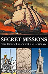 Secret Missions: The Hidden Legacy of Old California