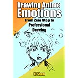 Drawing Anime Emotions: From Zero Step to Professional Drawing (Anime Drawing by Li Shen Book 2)